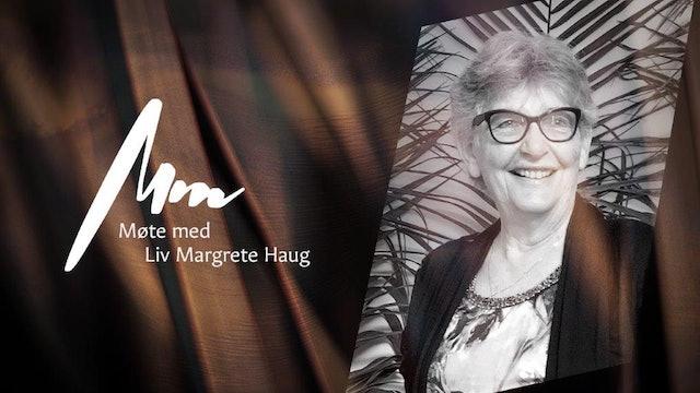 Møte Med - Liv Margrete Haug, del 1