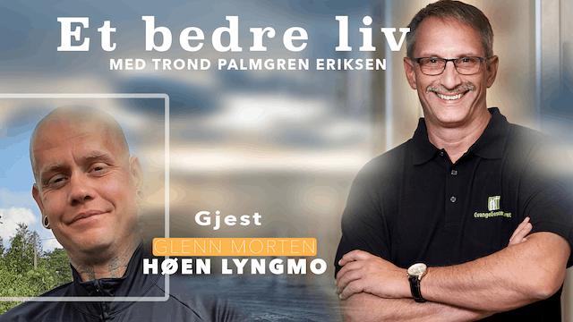 ESTV | Et bedre liv: Glenn Morten Høen Lyngmo