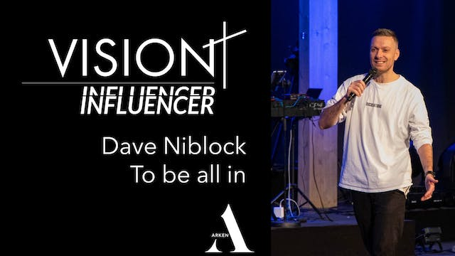 To be all in | Dave Niblock  VISION 19