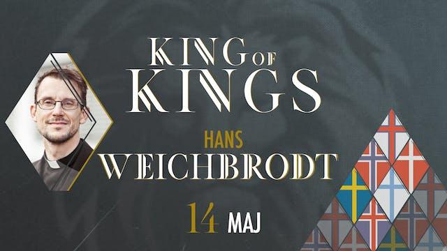 King of Kings | 14 maj – Hans Weichbrodt