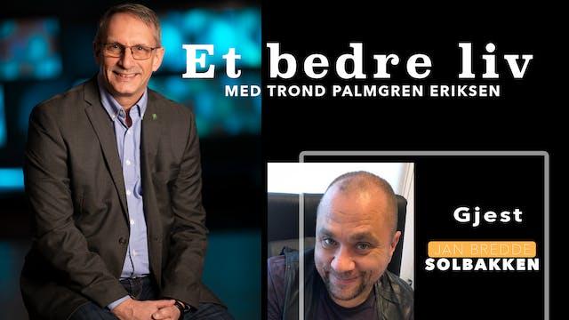 ESTV | Et bedre liv: Brede Solbakken