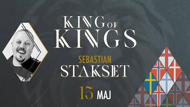King of Kings | 15 maj – Sebastian Stakset