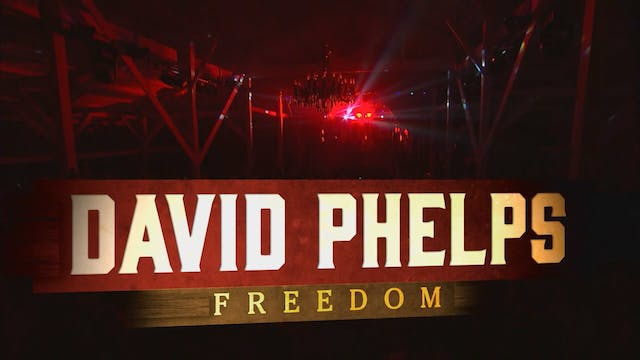 Freedom | David Phelps