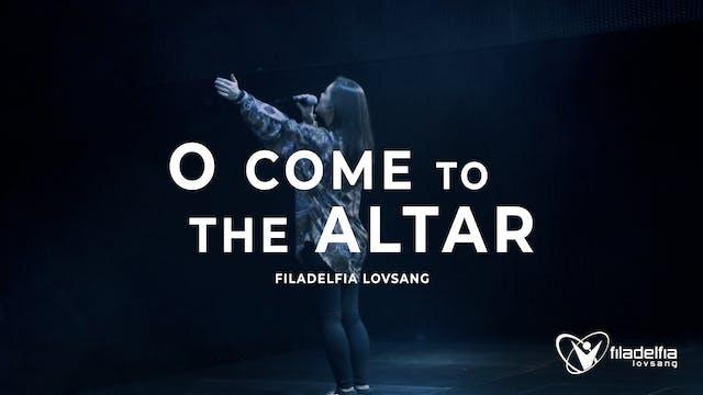 Filakrs | O COME TO THE ALTAR - Filad...