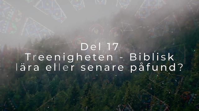 Del 17 | Vad är det vi tror på?