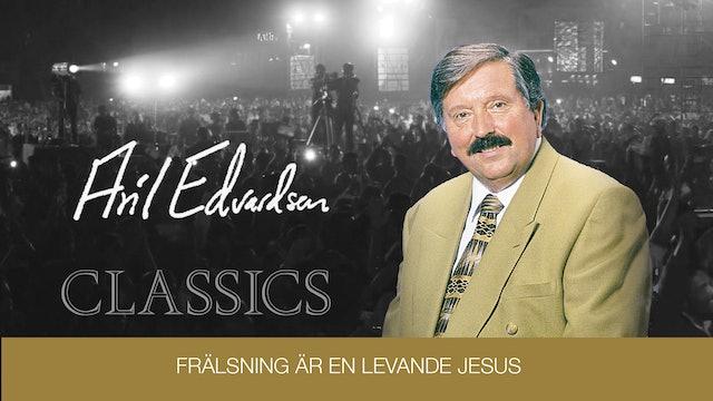 Frälsning är en levande Jesus | Aril Edvardsen