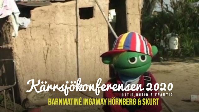 Lördag 17.00 - Barnmatiné Skurt & Inga-May Hörnberg | Kärrsjökonferensen 2020