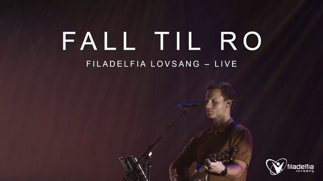 FALL TIL RO - Filadelfia Lovsang