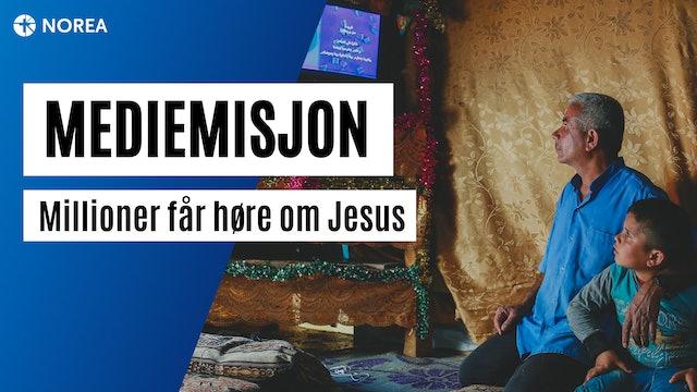 Mediemisjon | Millioner får høre om Jesus