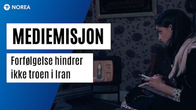 Mediemisjon | Forfølgelse hindrer ikke troen i Iran