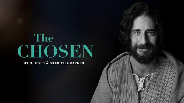 Jesus älskar alla barnen | The Chosen