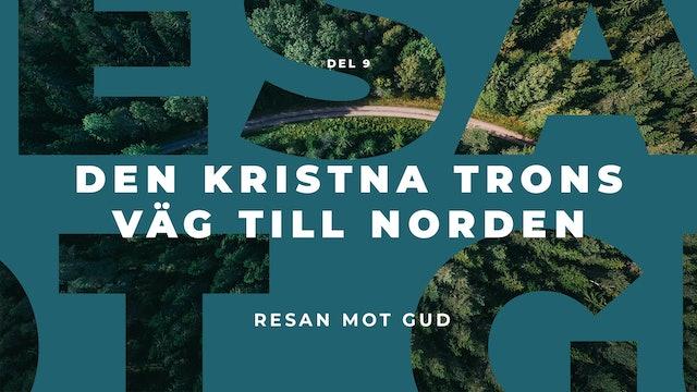 Resan mot Gud | Den kristna trons väg till Norden