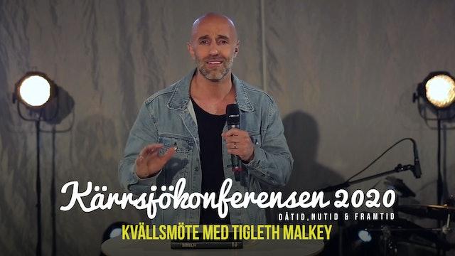 Lördag 19.00 - Kvällsmöte med Tigleth Malkey | Kärrjsökonferensen 2020