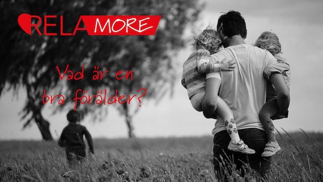Vad är en bra förälder?   Relamore