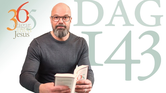 Dag 143: Kan själv | 365 dagar med Jesus