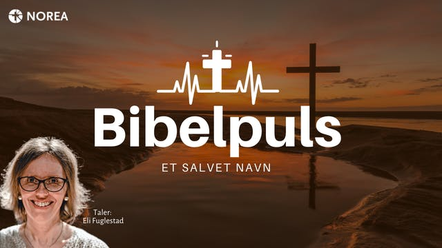 Norea | Bibelpuls 24 | Et salvet navn