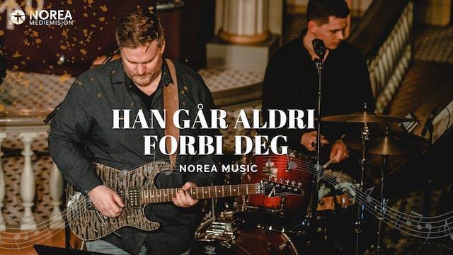 Norea Music | Han går aldri forbi deg