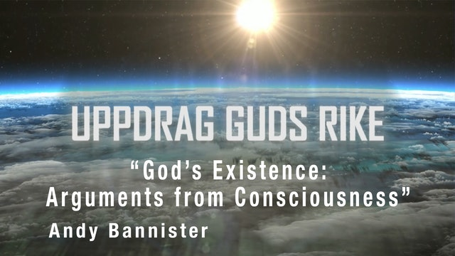 """""""God's Existence: Arguments from Consciousness"""" 