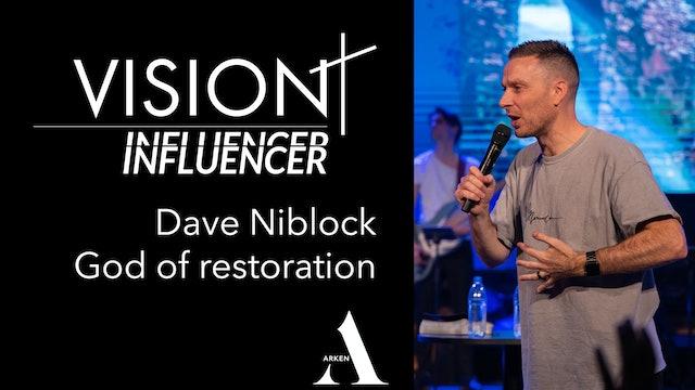 God of restoration  | Dave Niblock  VISION 19