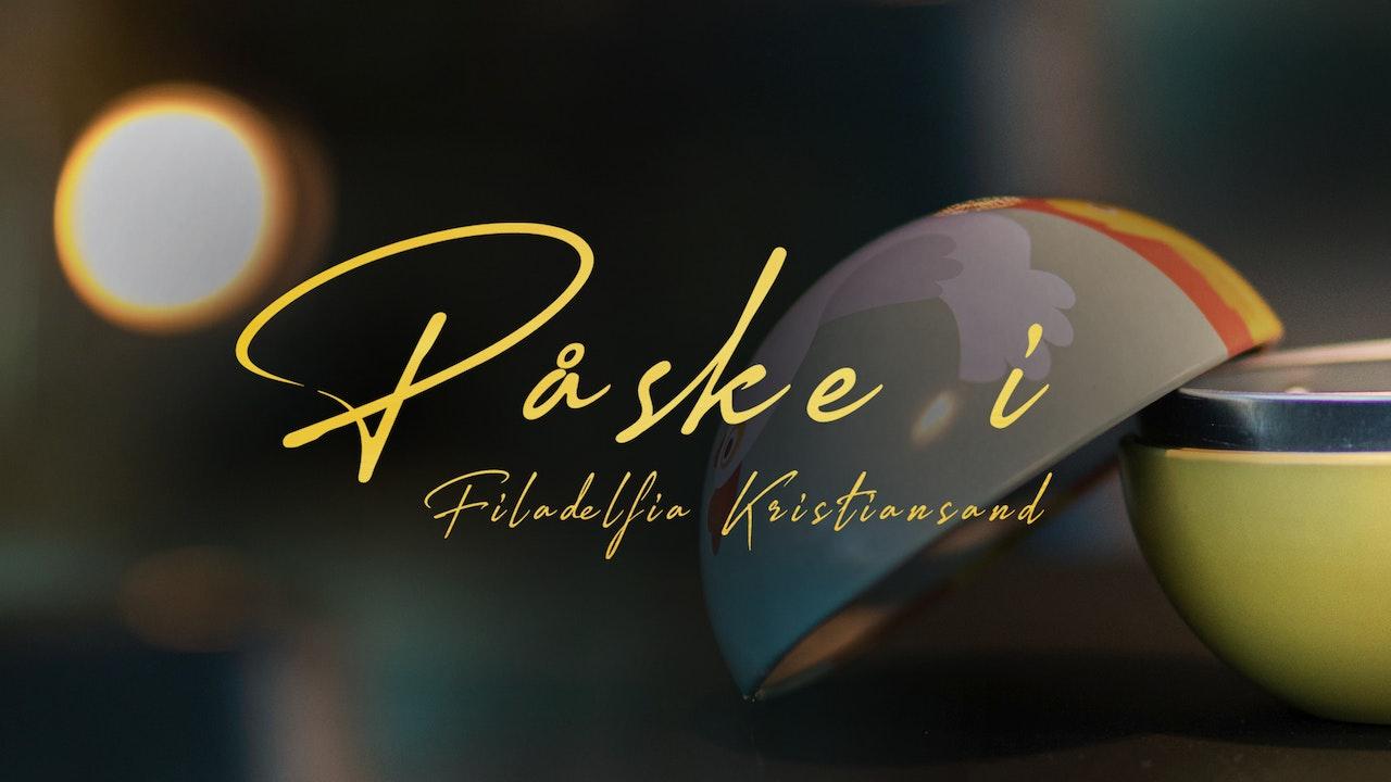 Påske i Filadelfia Kristiansand