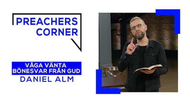 Våga vänta bönesvar från Gud | Preacher's Corner