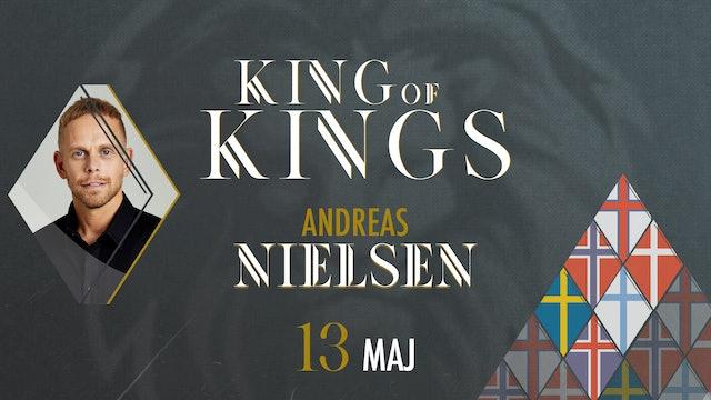 King of Kings | 13 maj – Andreas Nielsen