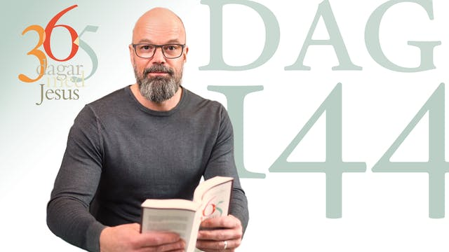 Dag 144: I Kristus | 365 dagar med Jesus