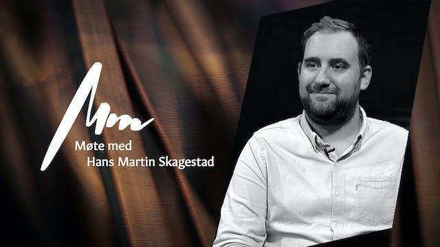 Møte Med - Hans Martin Skagestad, Tro...