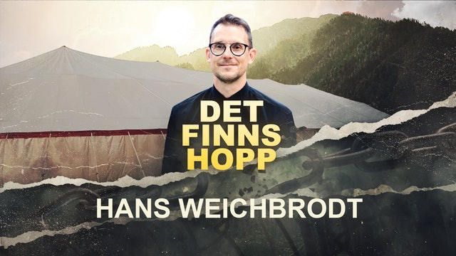 Hans Weichbrodt - 4 juli  |  Det Finns Hopp
