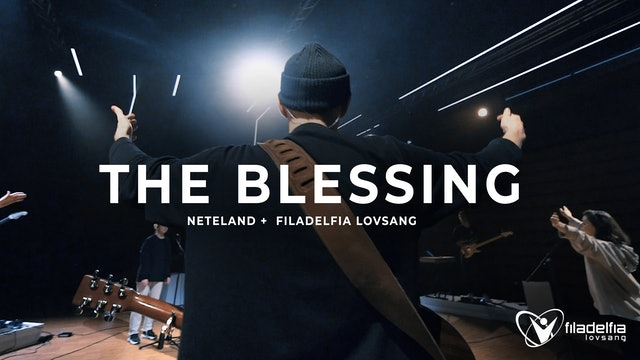THE BLESSING - Filadelfia Lovsang