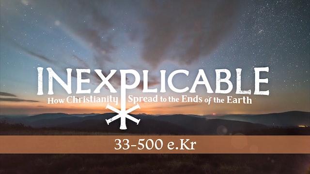 Från kristendomens vagga| Inexplicable