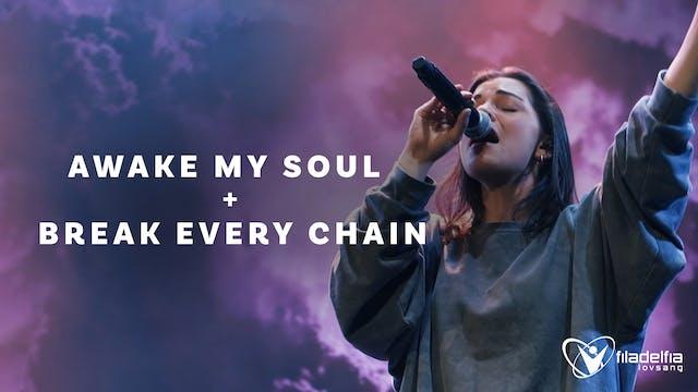 AWAKE MY SOUL + BREAK EVERY CHAIN - F...