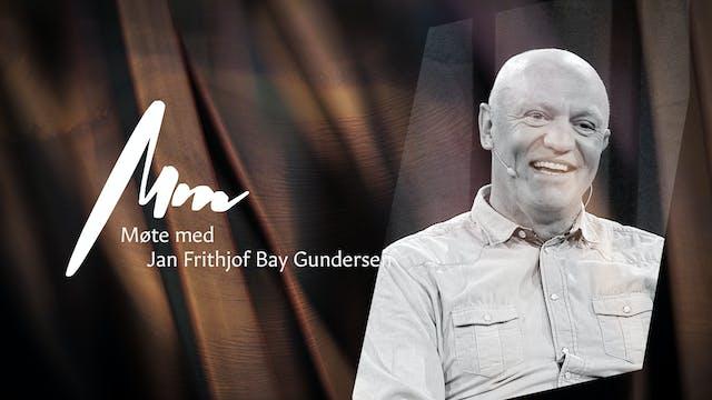 Møte Med - Jan Frithjof Bay Gundersen...