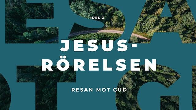 Resan mot Gud | Jesusrörelsen