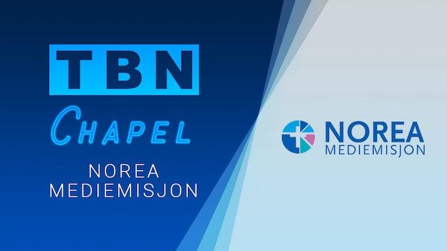 Norea Mediemisjon  | TBN Chapel