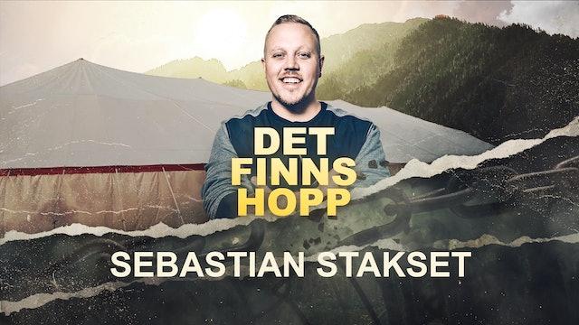 Sebastian Stakset - 3 juli  |  Det Finns Hopp