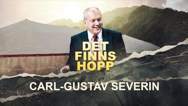 Carl-Gustaf Severin - 5 juli |  Det Finns Hopp