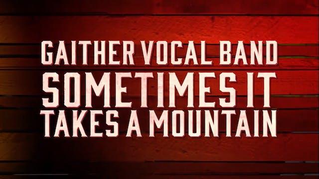 Some Times It Takes A Mountain | Gait...