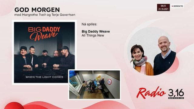 Radio 3,16 | 21 oktober 2021 - God Morgen med Margrethe og Terje