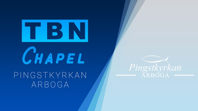 Pingst Arboga | TBN Chapel