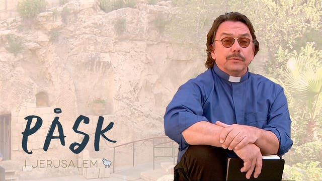 Dag 9 | Påsk i Jerusalem