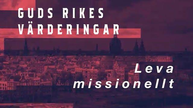 Leva Missionellt | Guds rikes värderi...