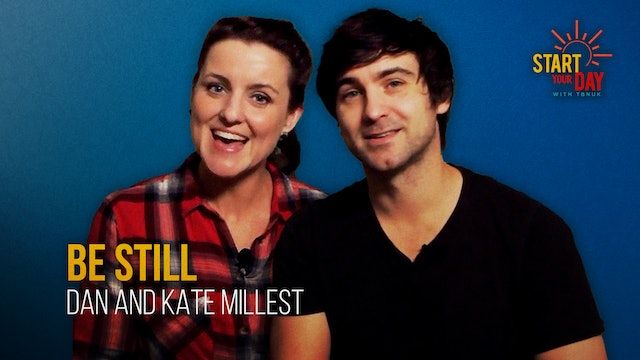 Be Still with Dan and Kate Millest