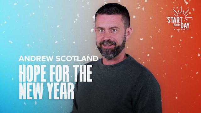 Hope for the New Year with Andrew Sco...