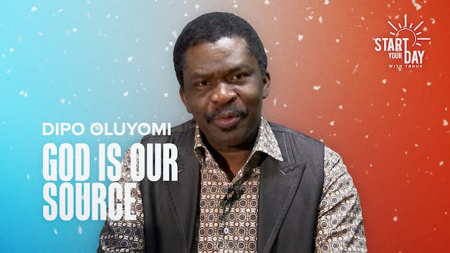 God is our Source with Dipo Oluyomi