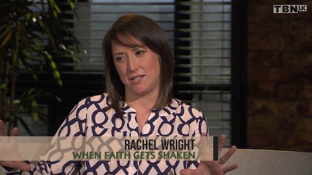 When Faith Gets Shaken: Rachel Wright