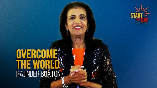 Overcome the World with Rajinder Buxton