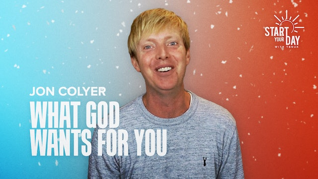 What God Wants for You with Jon Colyer