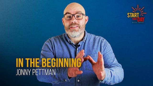 In the Beginning with Jonny Pettman