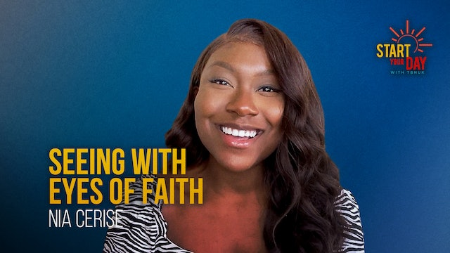 Seeing with Eyes of Faith with Nia Cerise